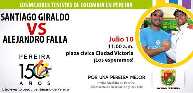 Todo listo para el partido Santiago Giraldo vs Alejandro Falla y el lanzamiento del programa Tenis popular para Pereira
