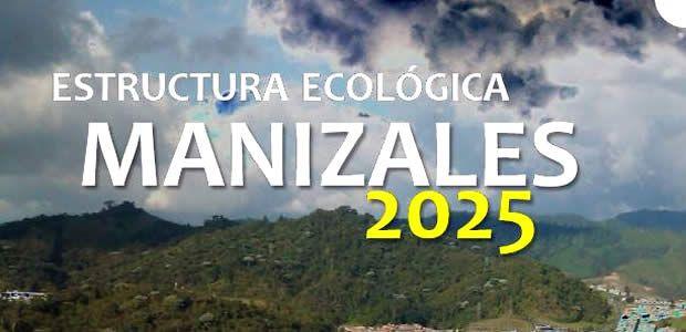 Secretaría del Medio Ambiente socializará resultados de la estructura ecológica Manizales 2025