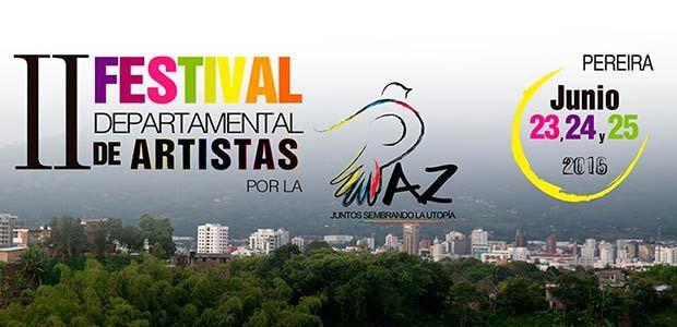 Risaralda celebra el II Festival departamental de artistas por la paz – Fedearpaz